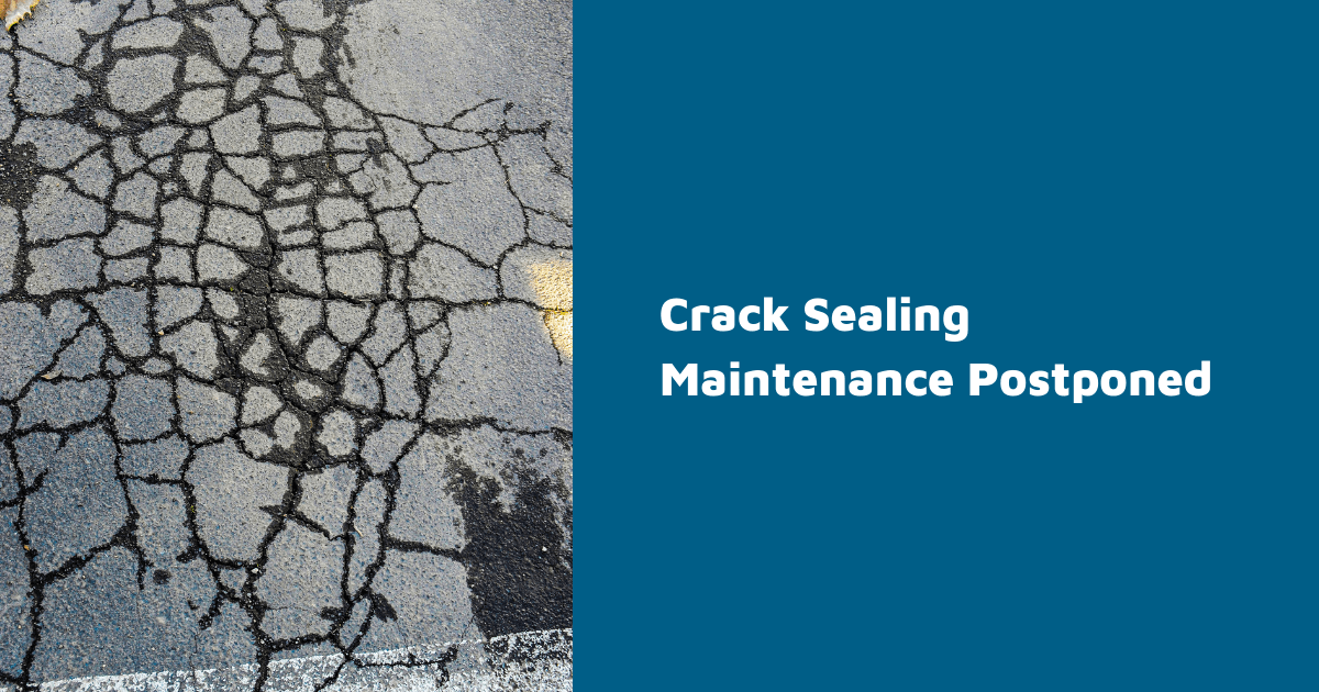 Crack Sealing Maintenance Postponed