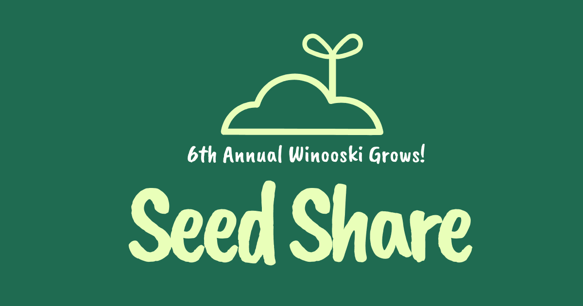 6th Annual Winooski Grows Seed Share